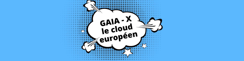 gaia x le cloud européen