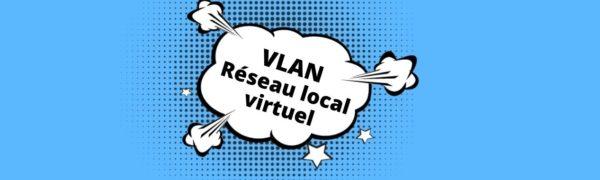 installation d'un vlan, réseau local virtuel